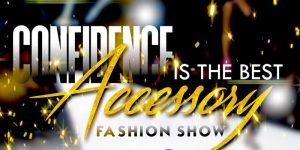 "Confidence is the best accessory"" Fashion Show"