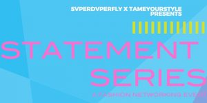 STATEMENT SERIES A FASHION NETWORKING EVENT