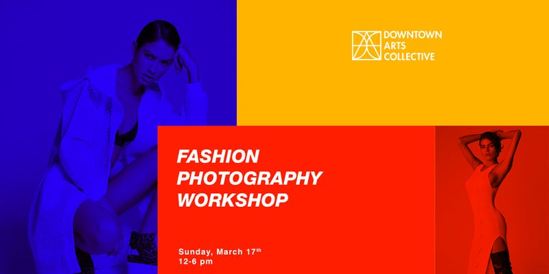 FASHION PHOTOGRAPHY WORKSHOP W/ PROFESSIONAL MODELS